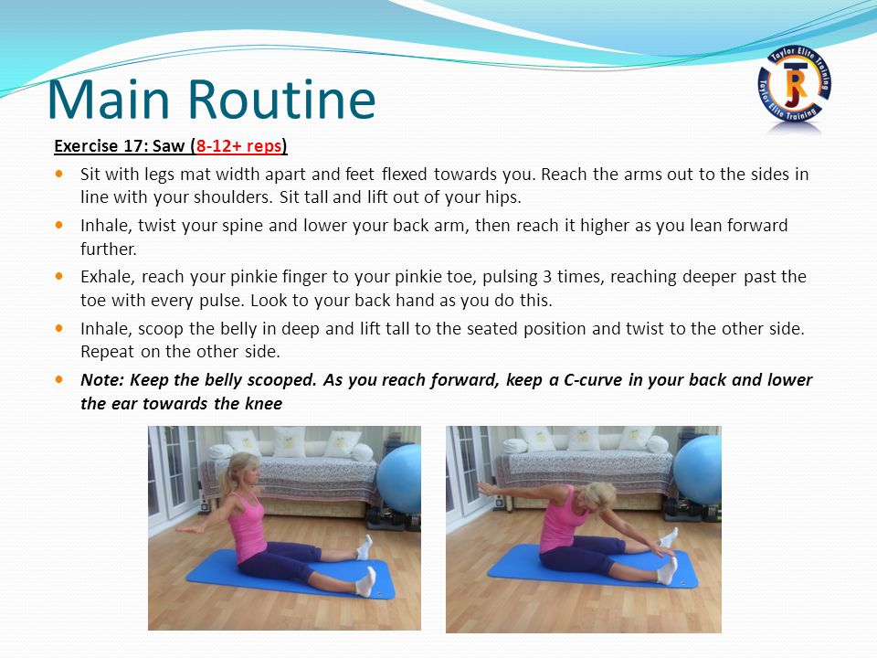 Main Routine Exercise 17: Saw (8-12+ reps)