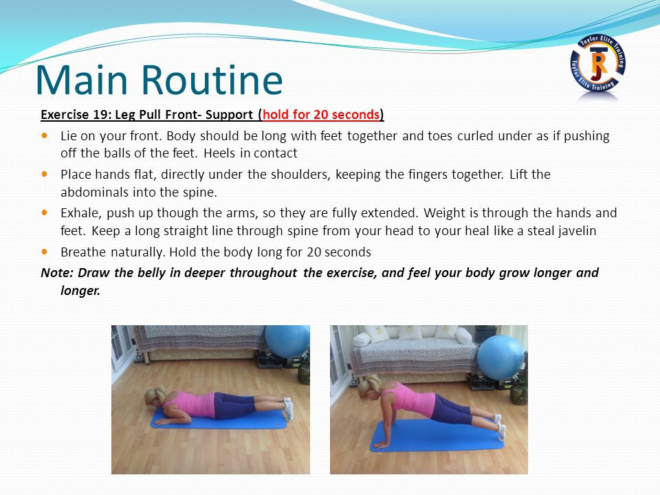Main Routine Exercise 19: Leg Pull Front- Support (hold for 20 seconds)