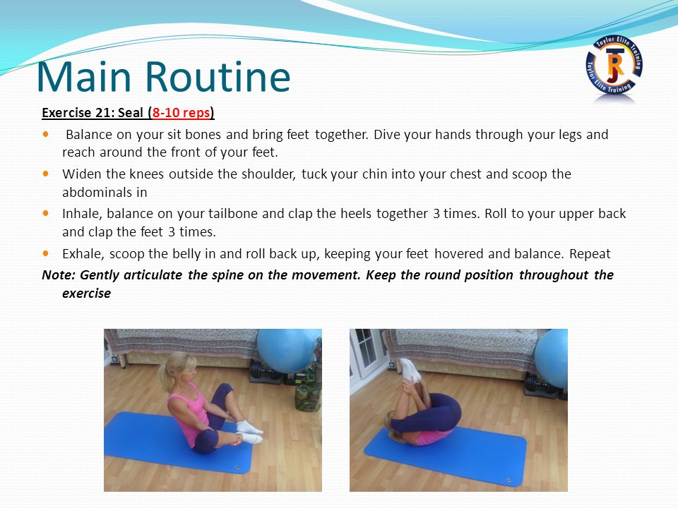 Main Routine Exercise 21: Seal (8-10 reps)