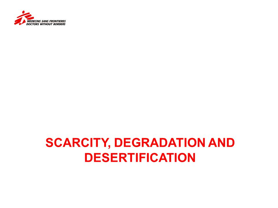 Scarcity, Degradation and Desertification