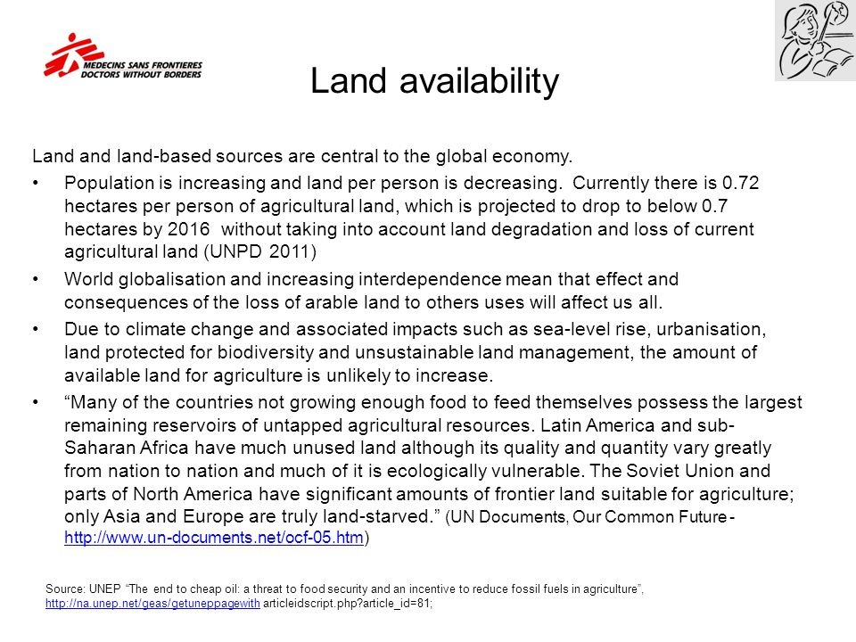 Land availability Land and land-based sources are central to the global economy.