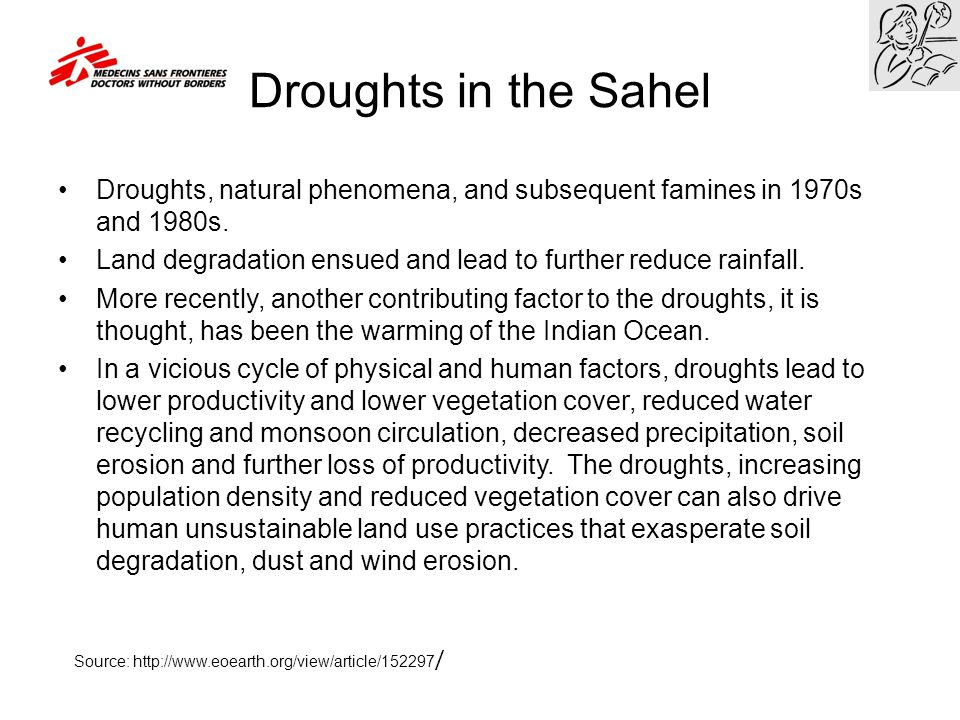 Droughts in the Sahel Droughts, natural phenomena, and subsequent famines in 1970s and 1980s.