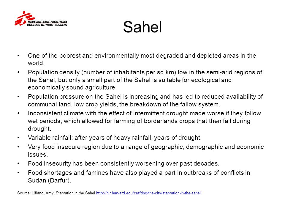 Sahel One of the poorest and environmentally most degraded and depleted areas in the world.