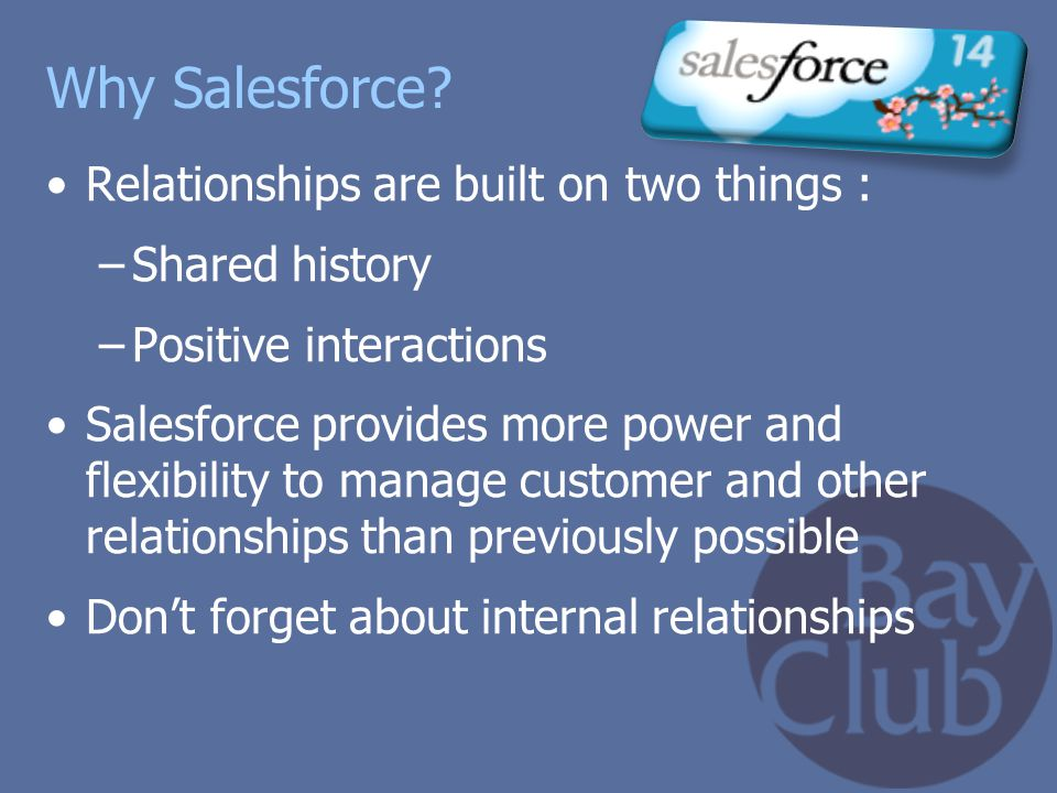 Why Salesforce Relationships are built on two things : Shared history