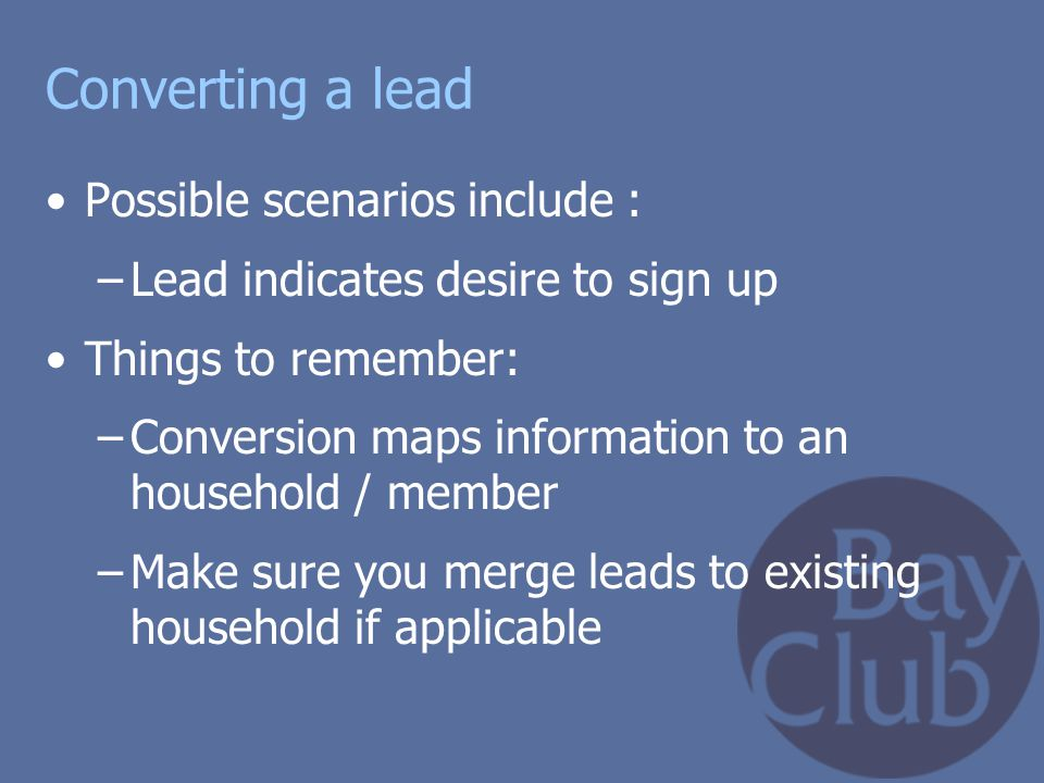 Converting a lead Possible scenarios include :