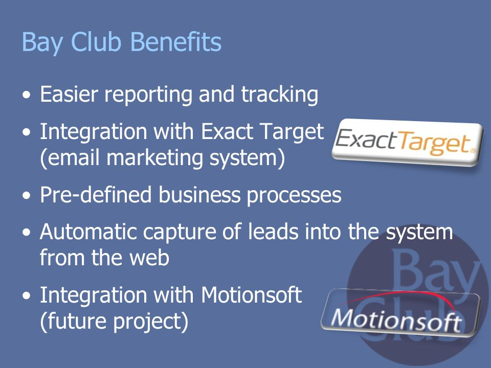 Bay Club Benefits Easier reporting and tracking