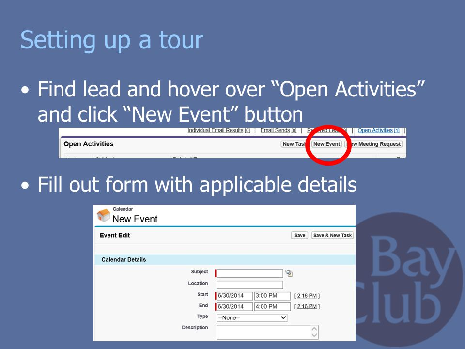 Setting up a tour Find lead and hover over Open Activities and click New Event button.