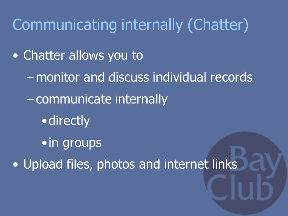 Communicating internally (Chatter)