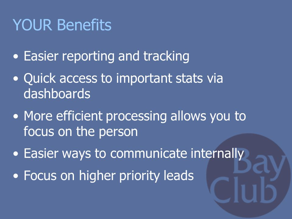 YOUR Benefits Easier reporting and tracking