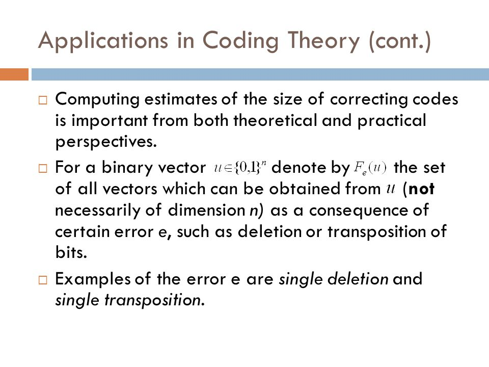 Applications in Coding Theory (cont.)