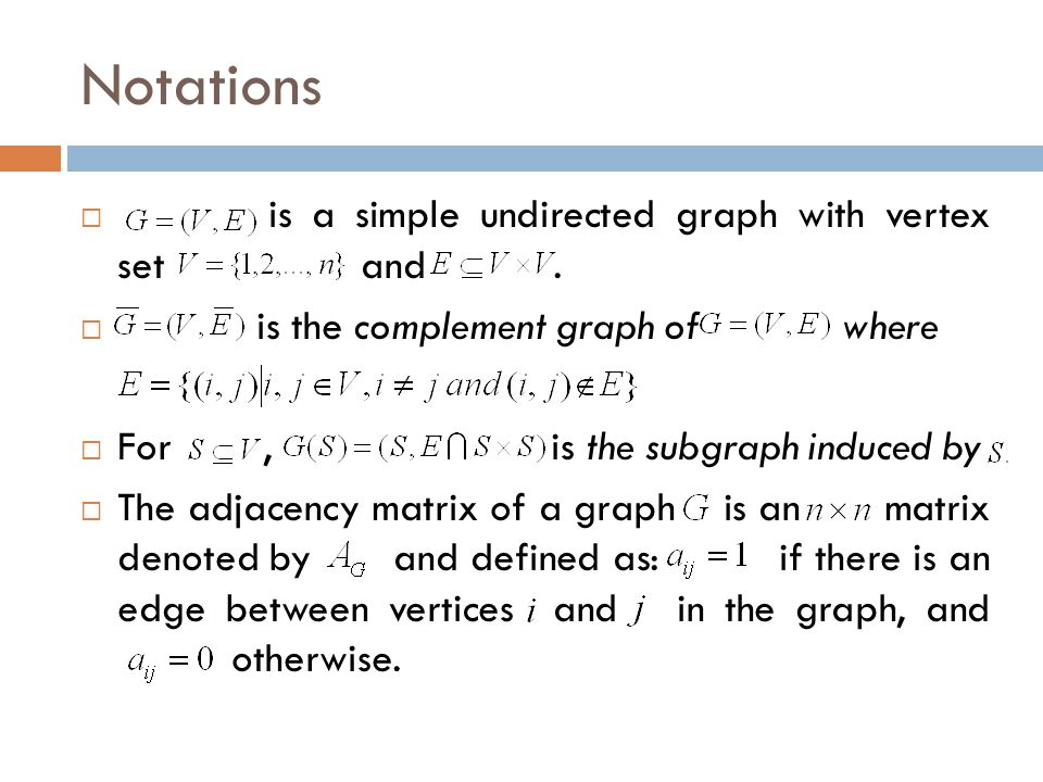 Notations is a simple undirected graph with vertex set and .