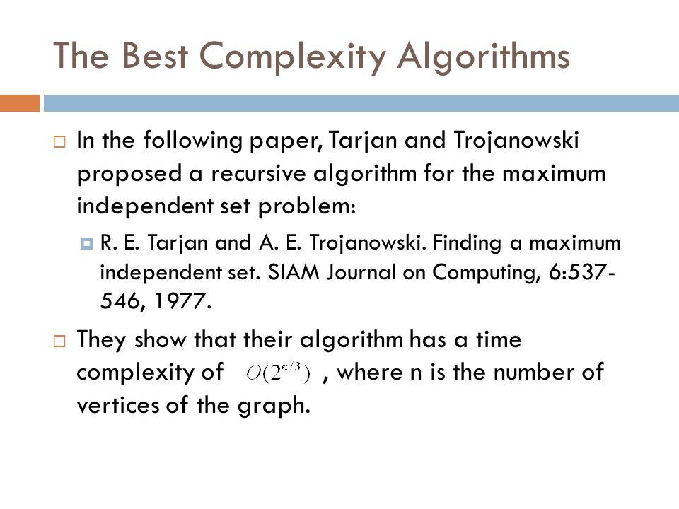 The Best Complexity Algorithms