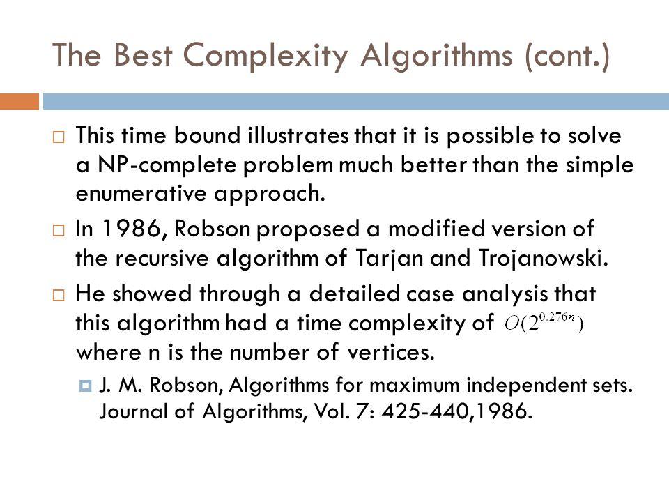The Best Complexity Algorithms (cont.)