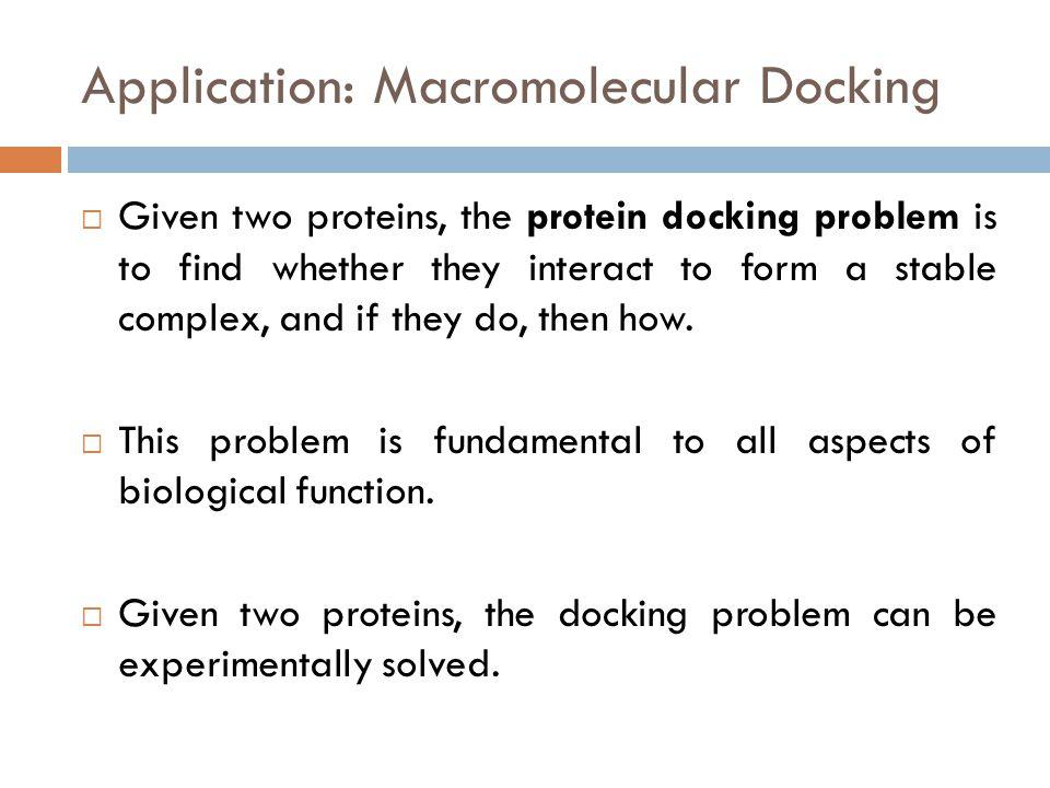 Application: Macromolecular Docking