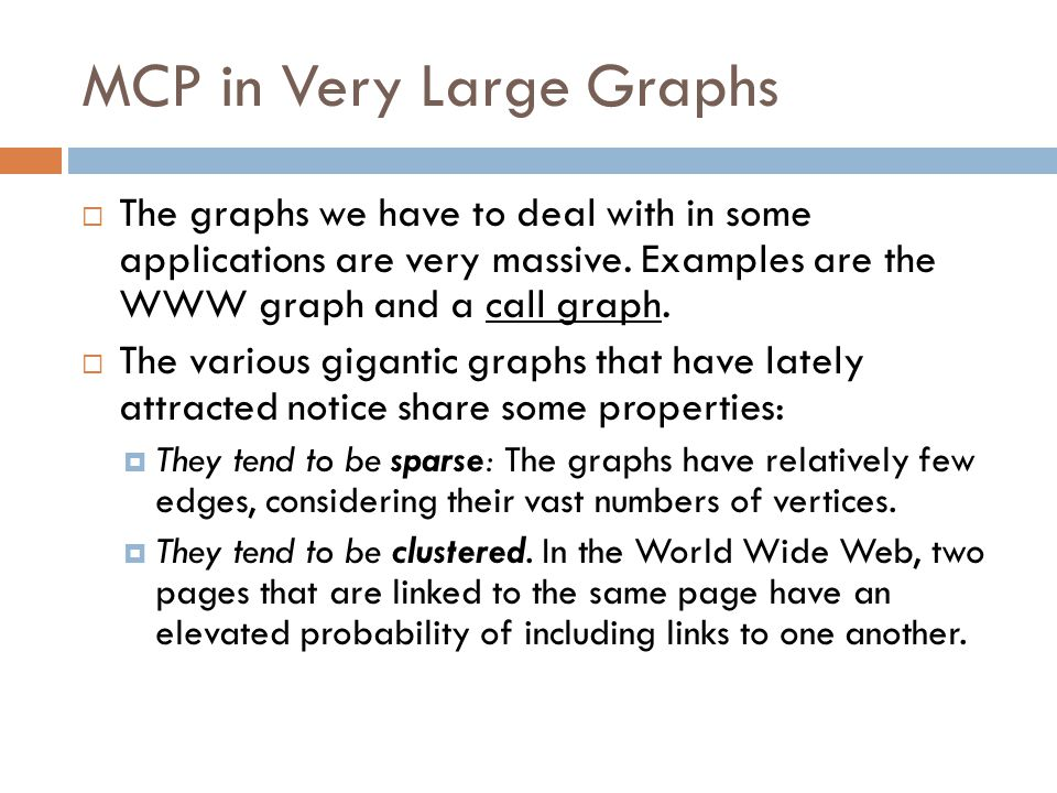 MCP in Very Large Graphs