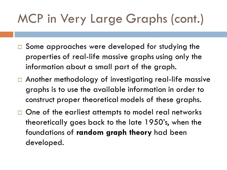 MCP in Very Large Graphs (cont.)