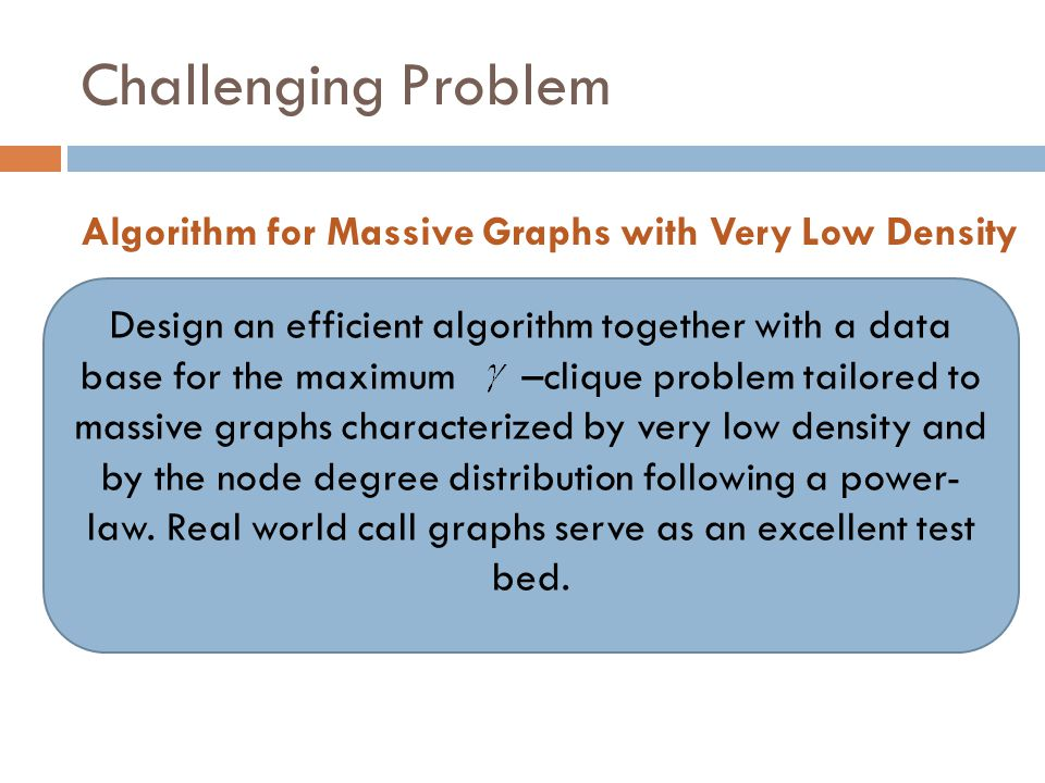 Challenging Problem Algorithm for Massive Graphs with Very Low Density