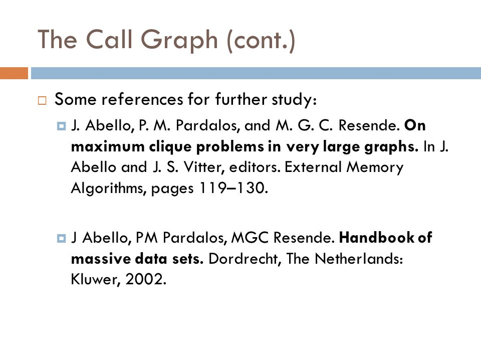 The Call Graph (cont.) Some references for further study:
