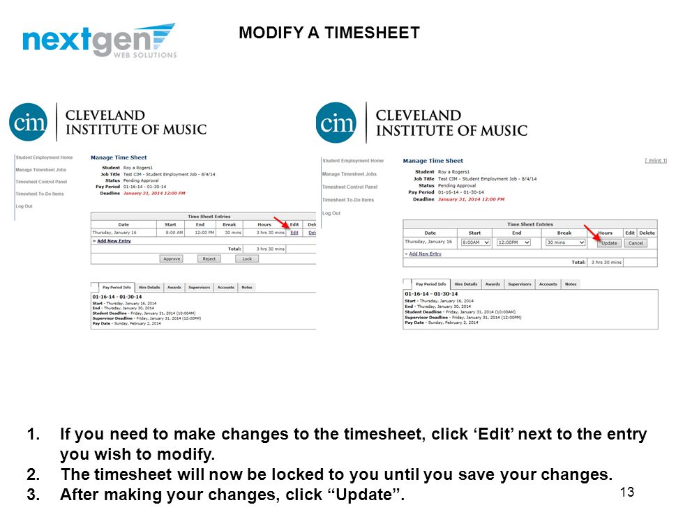 MODIFY A TIMESHEET If you need to make changes to the timesheet, click 'Edit' next to the entry you wish to modify.
