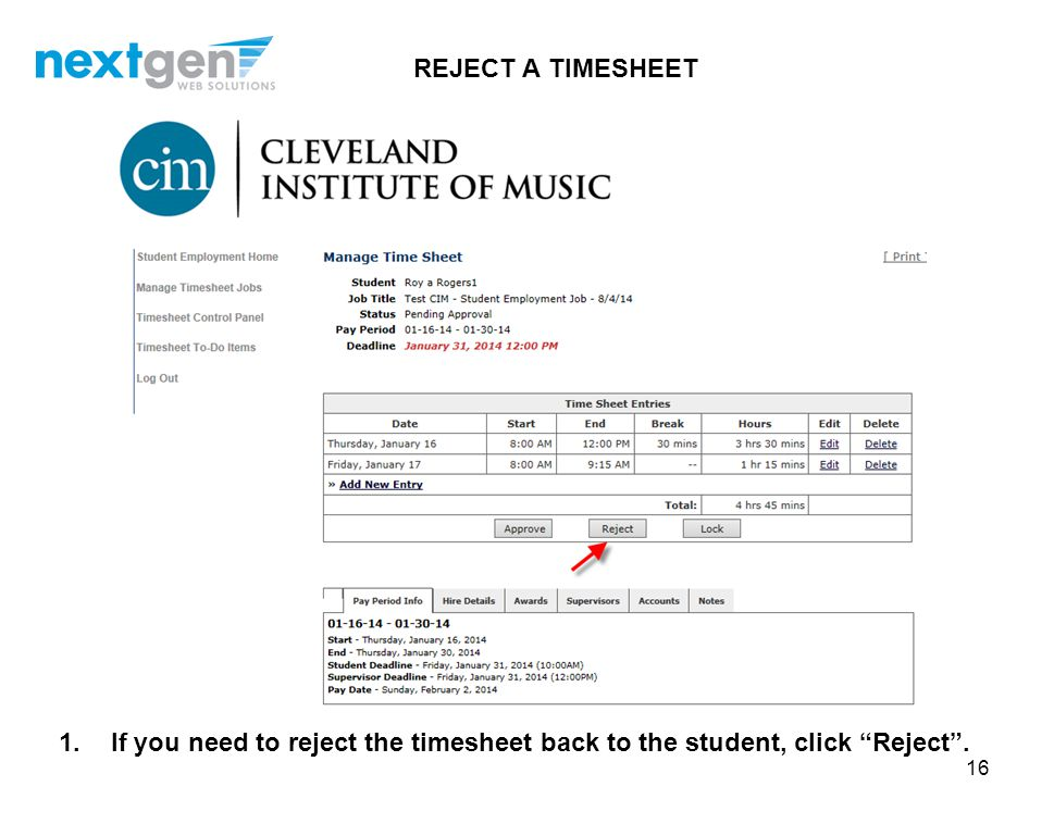 REJECT A TIMESHEET If you need to reject the timesheet back to the student, click Reject .
