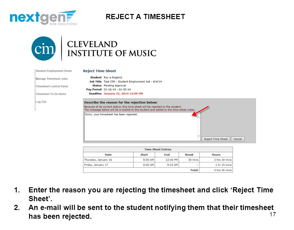 REJECT A TIMESHEET Enter the reason you are rejecting the timesheet and click 'Reject Time Sheet'.