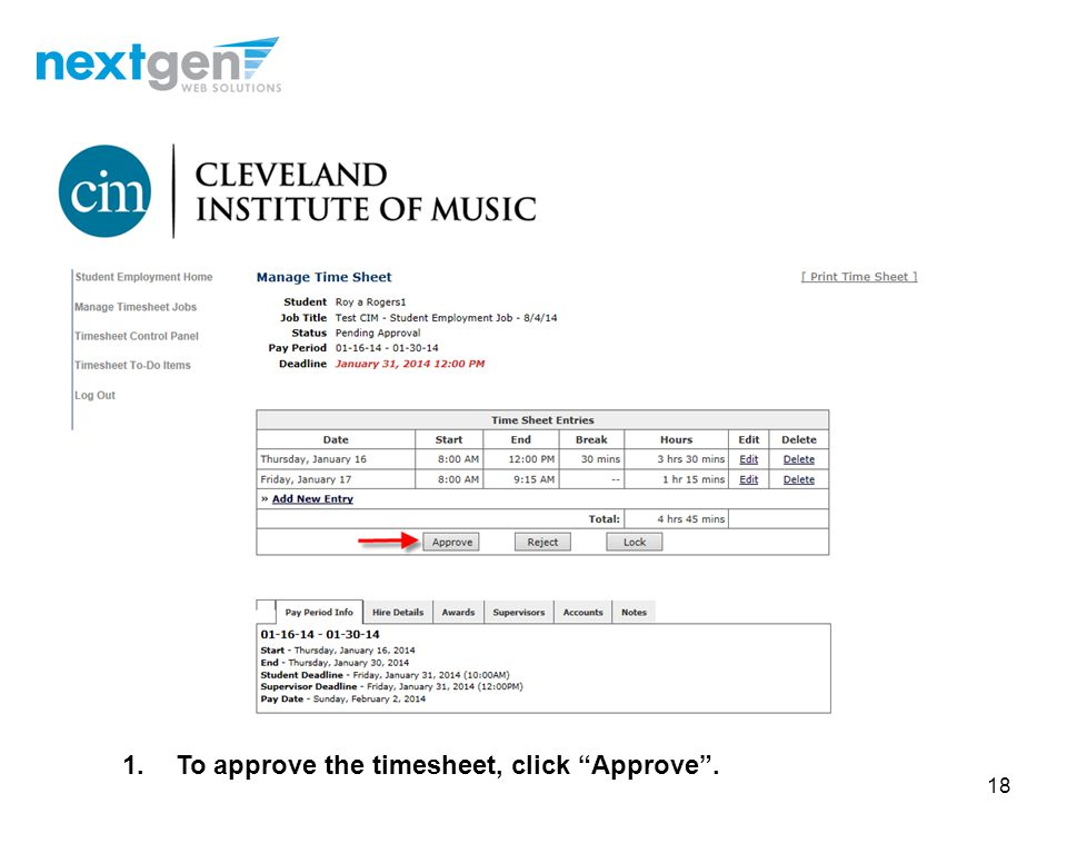 To approve the timesheet, click Approve .
