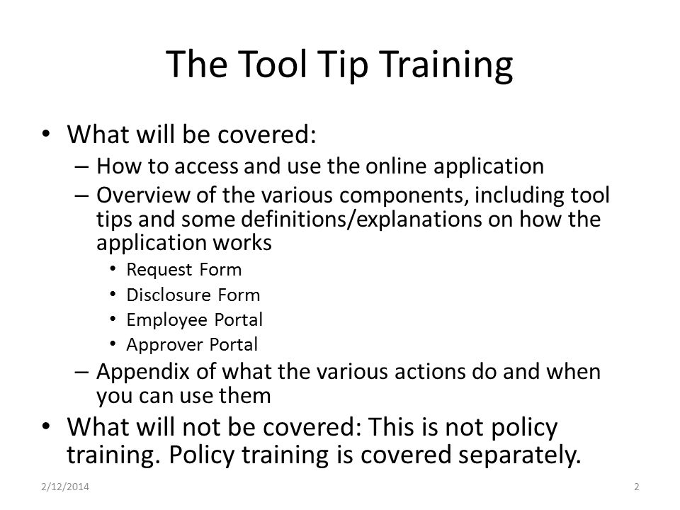 The Tool Tip Training What will be covered: