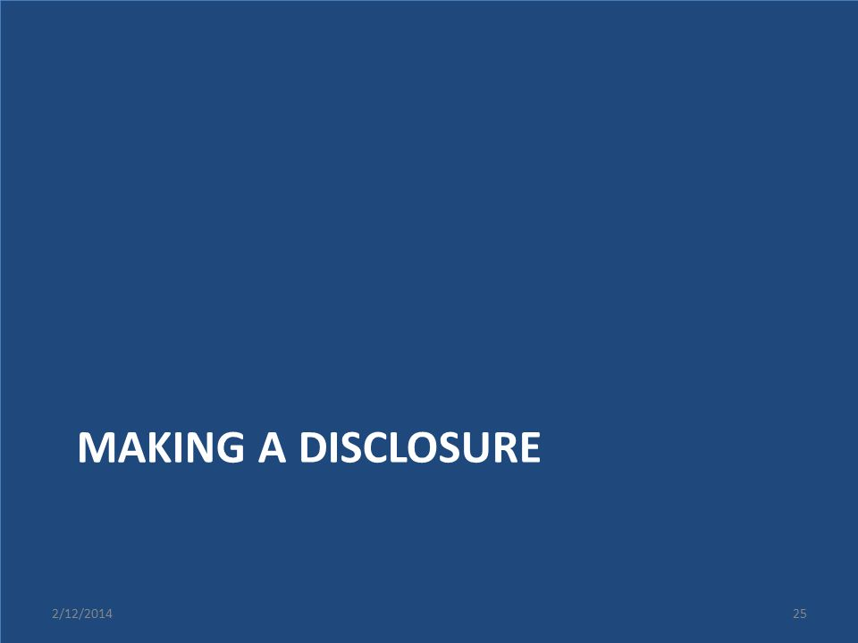 MAKING A DISCLOSURE 2/12/2014