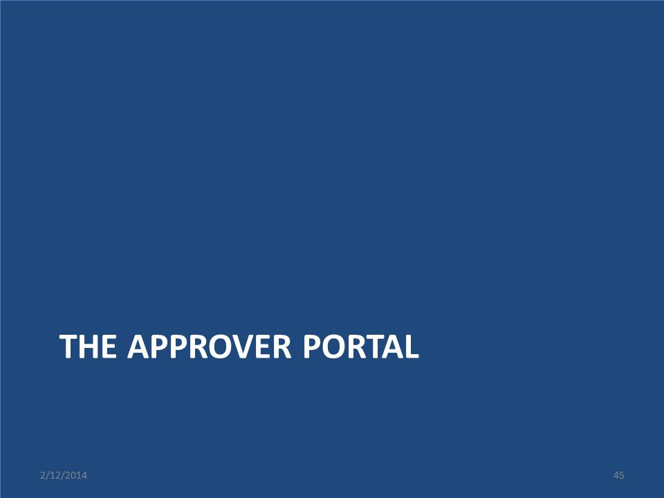 The Approver Portal 2/12/2014