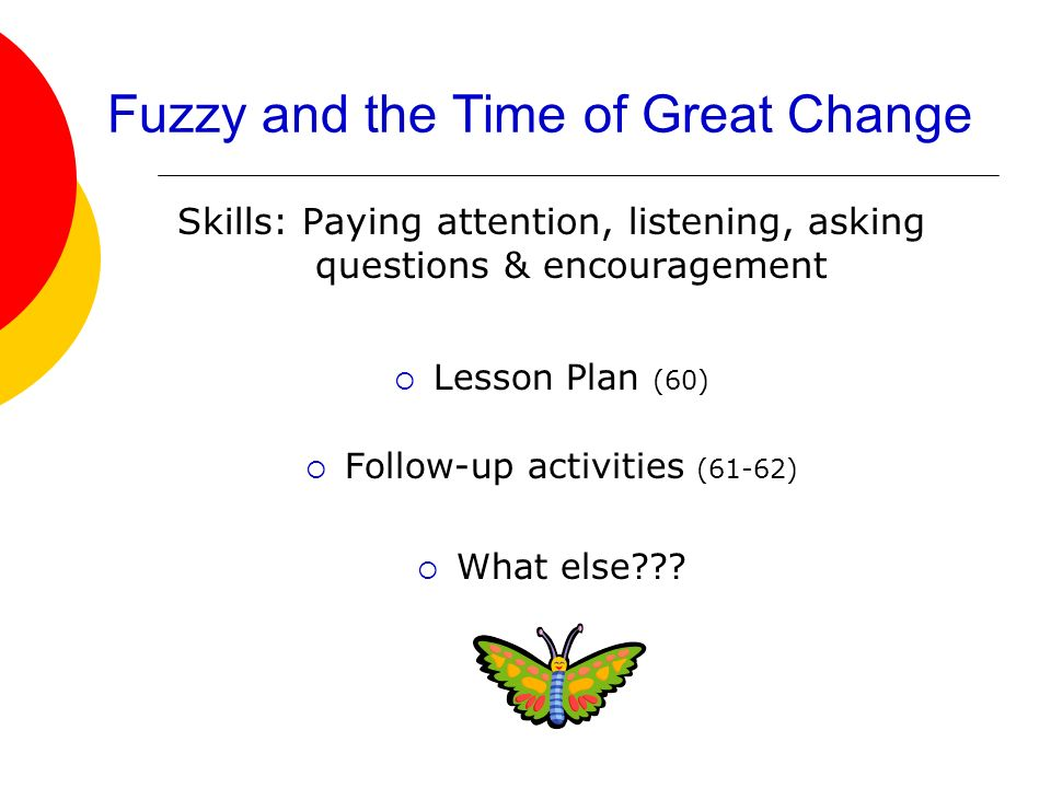 Fuzzy and the Time of Great Change