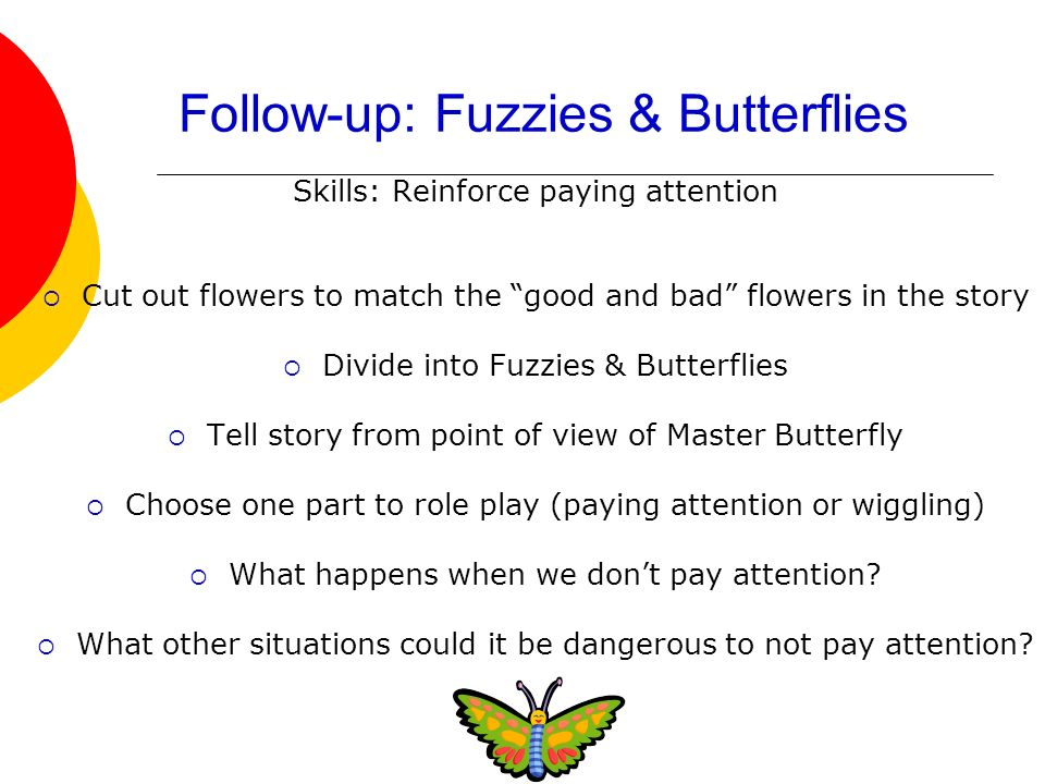 Follow-up: Fuzzies & Butterflies