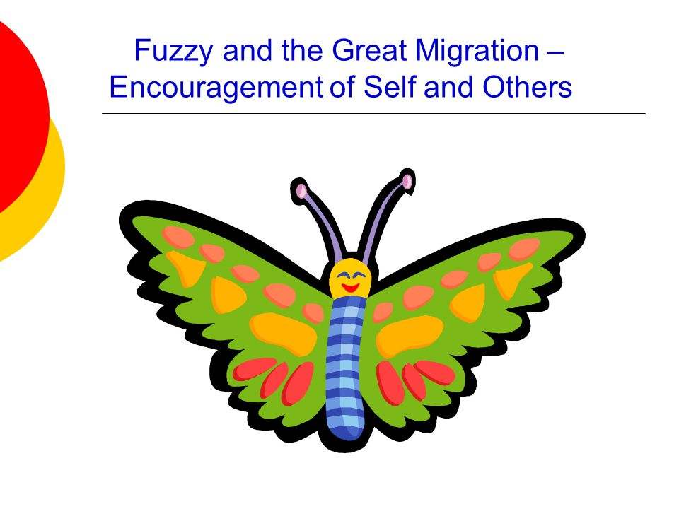 Fuzzy and the Great Migration – Encouragement of Self and Others