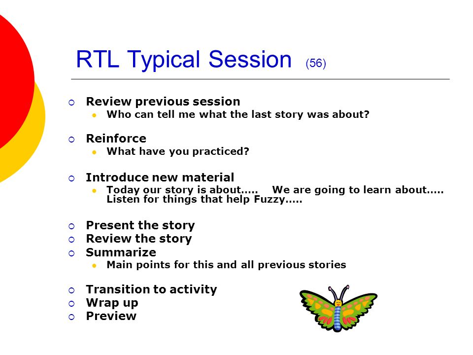 RTL Typical Session (56) Review previous session Reinforce