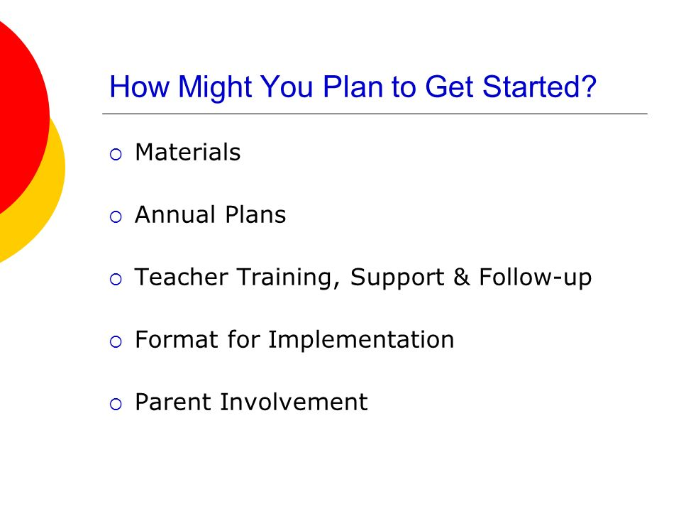 How Might You Plan to Get Started