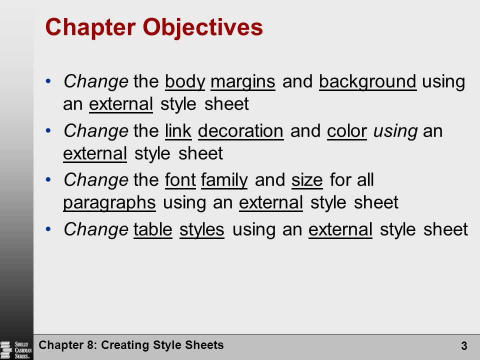 Chapter Objectives Change the body margins and background using an external style sheet.