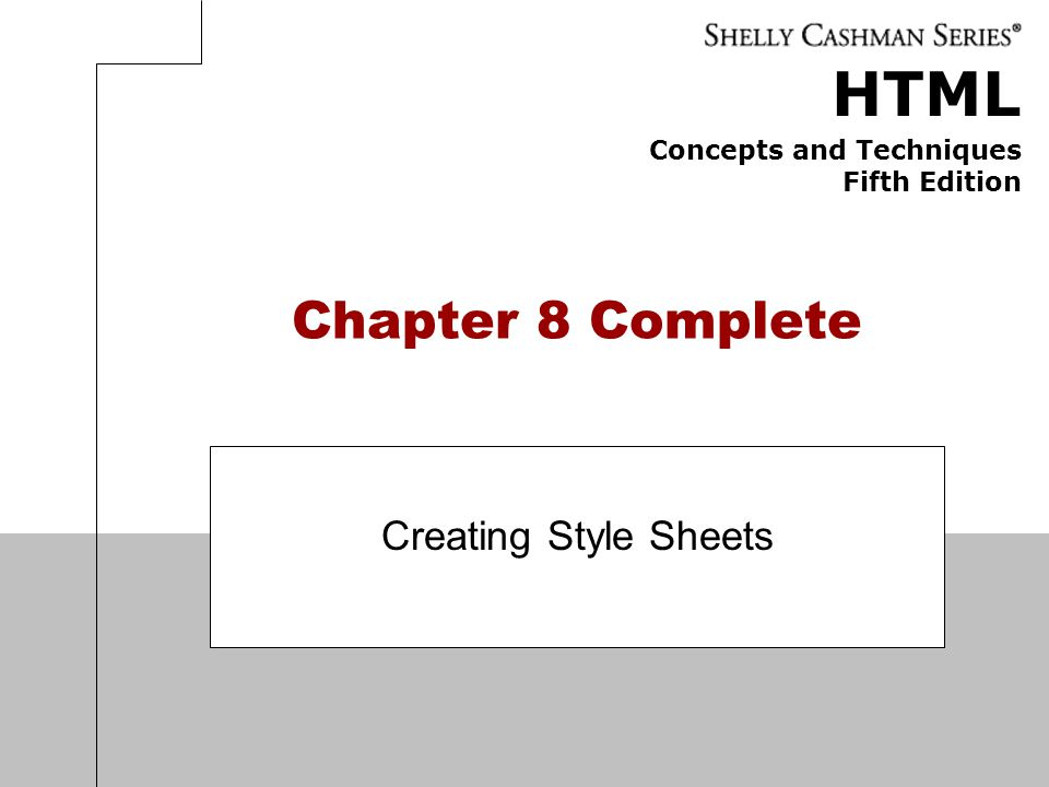 Chapter 8 Complete Creating Style Sheets