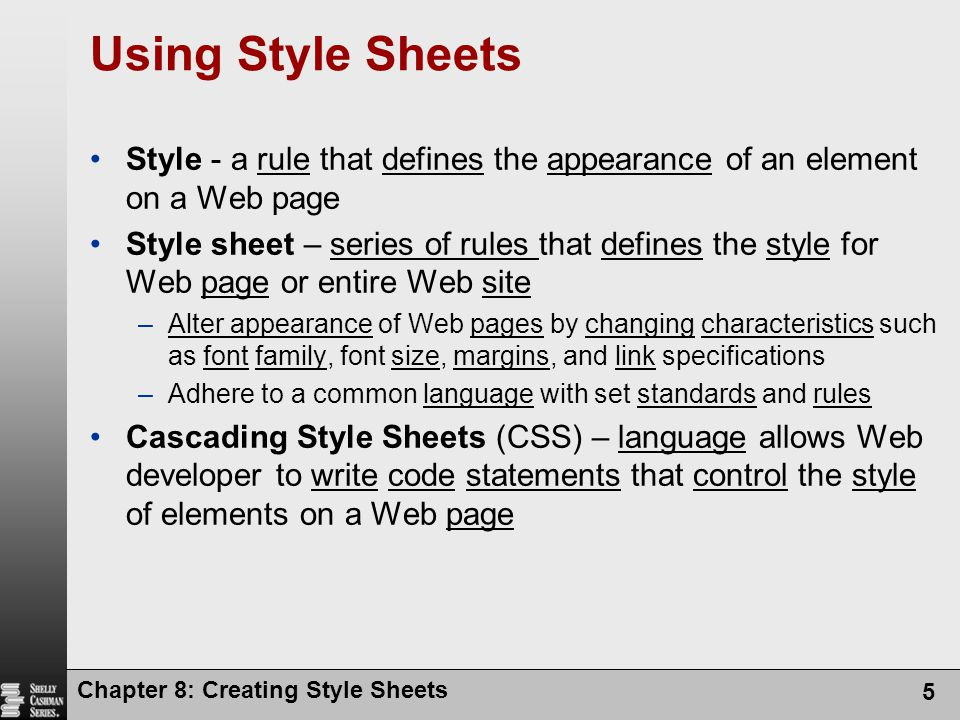 Using Style Sheets Style - a rule that defines the appearance of an element on a Web page.