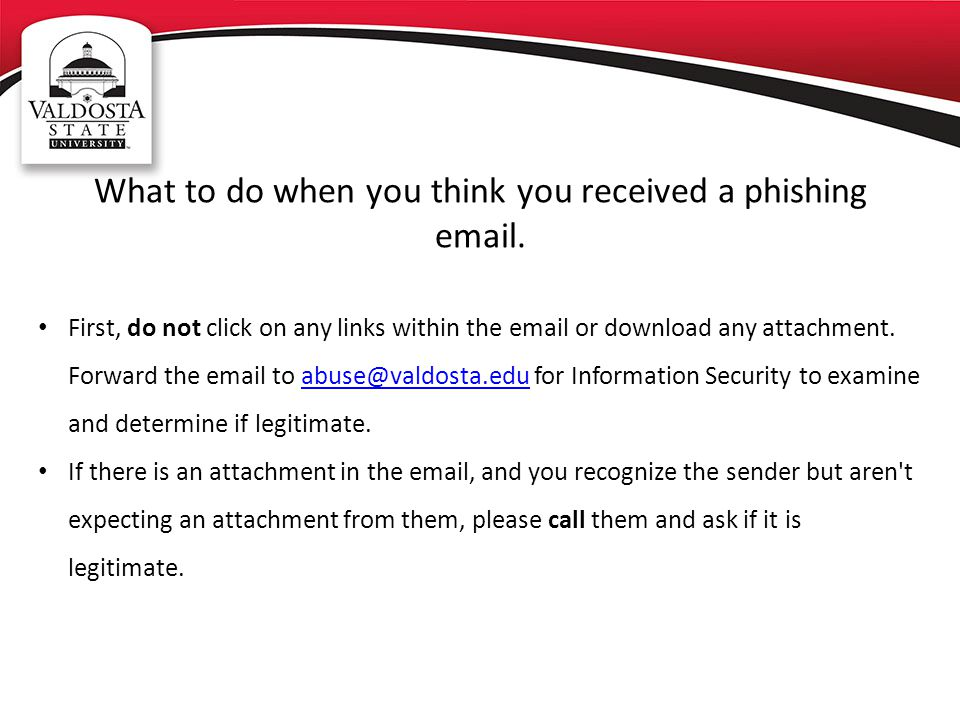 What to do when you think you received a phishing email.