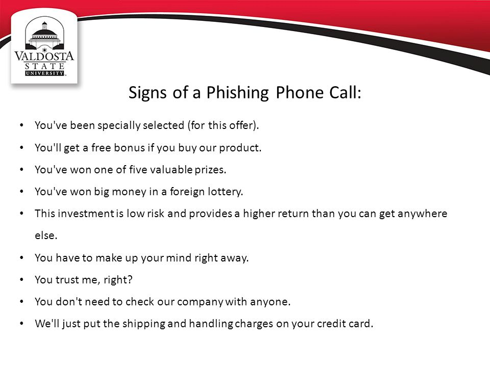 Signs of a Phishing Phone Call: