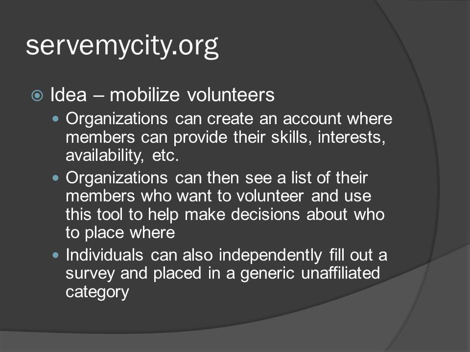 servemycity.org Idea – mobilize volunteers