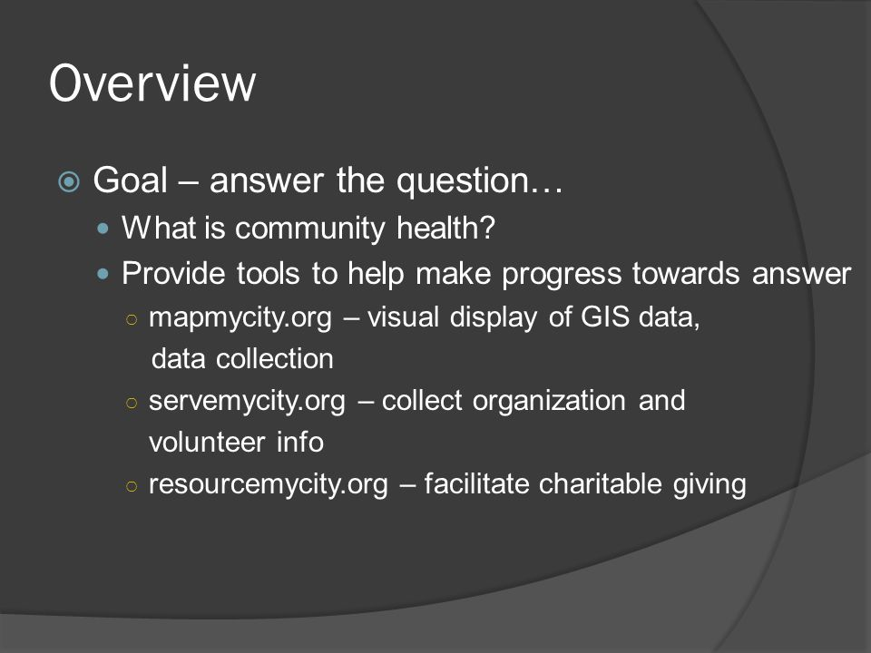 Overview Goal – answer the question… What is community health
