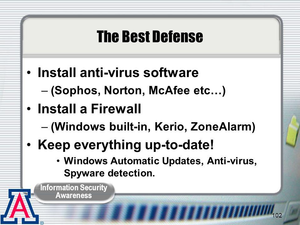 The Best Defense Install anti-virus software Install a Firewall