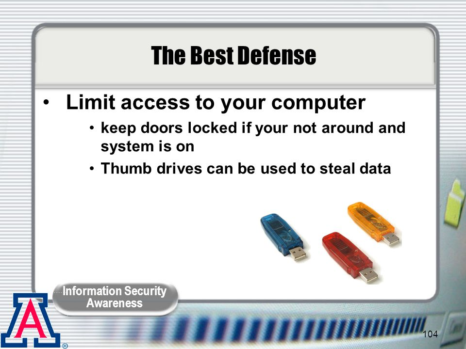 The Best Defense Limit access to your computer