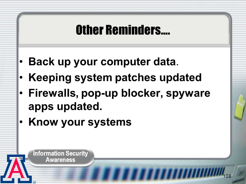 Other Reminders…. Back up your computer data.