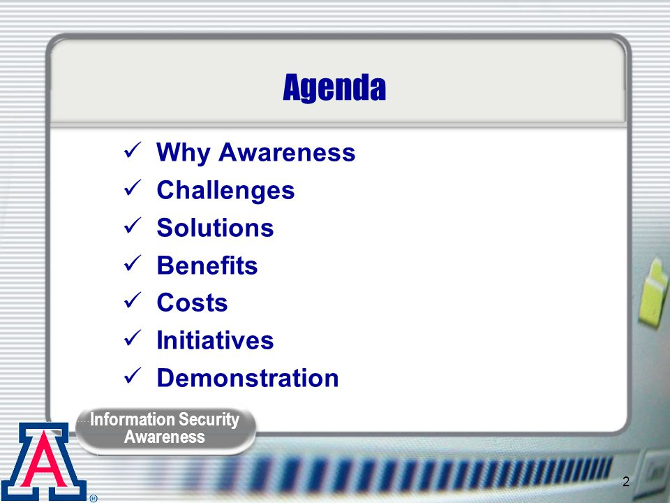 Agenda Why Awareness Challenges Solutions Benefits Costs Initiatives