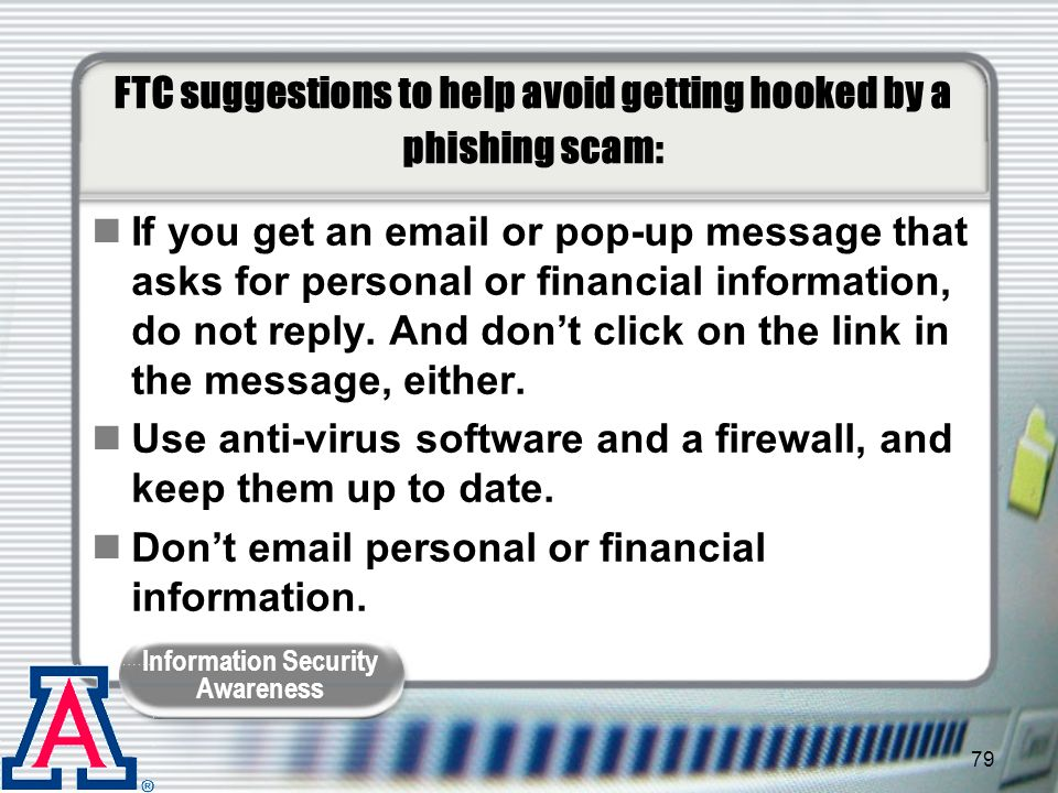 FTC suggestions to help avoid getting hooked by a phishing scam: