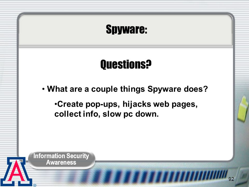 Spyware: Questions What are a couple things Spyware does