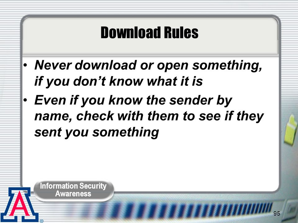 Download Rules Never download or open something, if you don't know what it is.