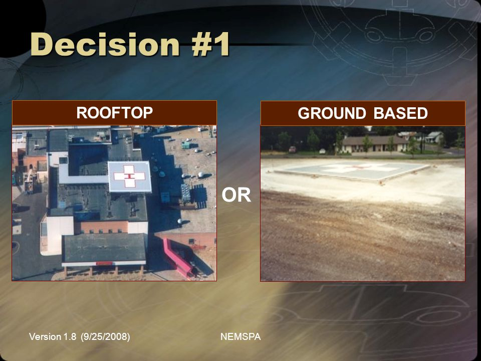 Decision #1 ROOFTOP GROUND BASED OR Version 1.8 (9/25/2008) NEMSPA
