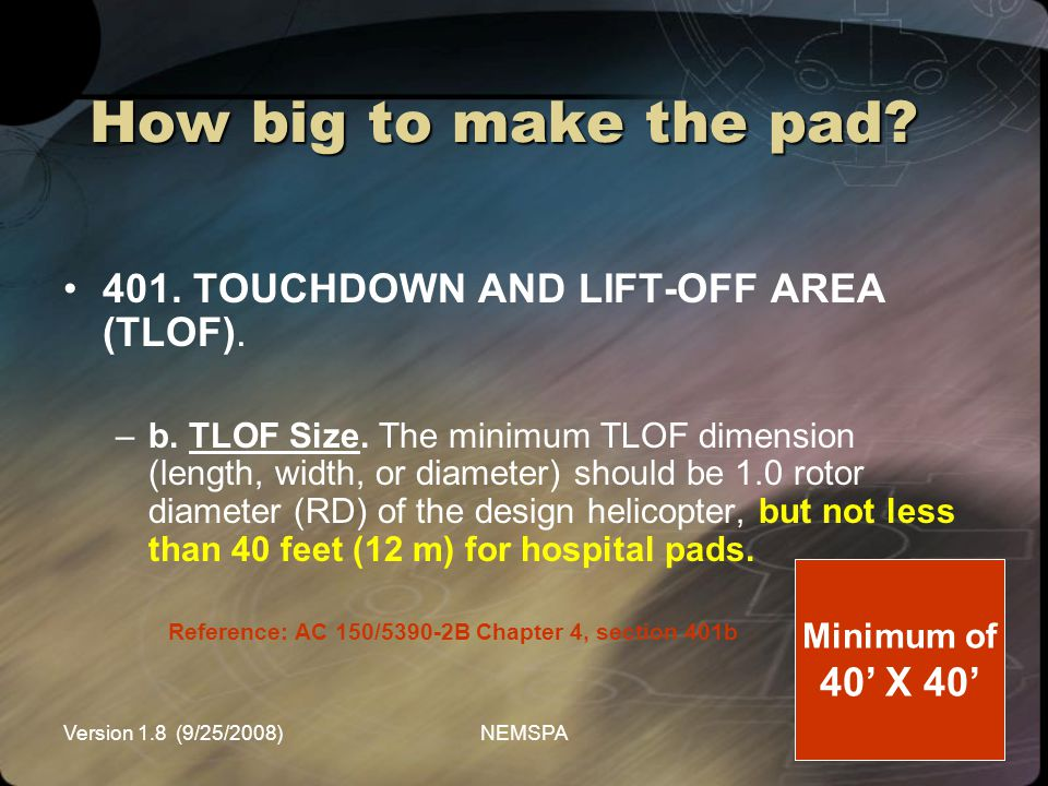 How big to make the pad 401. TOUCHDOWN AND LIFT-OFF AREA (TLOF).